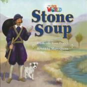 Our World Readers Level 2: Stone Soup (Big Book)