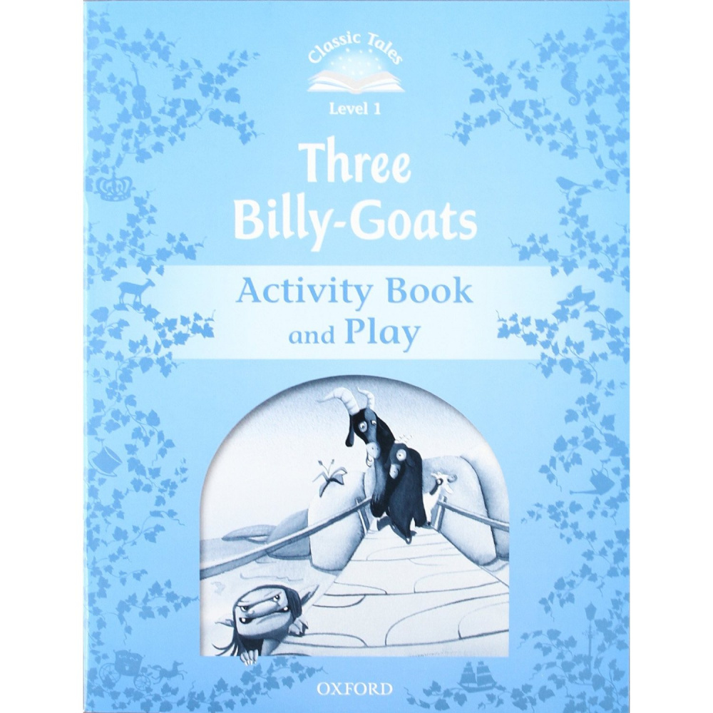 Classic Tales Second Edition: Level 1:  The Three Billy Goats Gruff Activity Book & Play