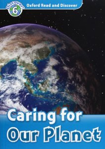 Oxford Read and Discover Level 6 Caring For Our Planet Audio CD Pack