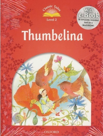 Classic Tales Second Edition: Level 2:  Thumbelina e-Book with Audio Pack