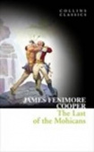 Collins Classics: Cooper James Fenimore. Last of the Mohicans