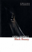 Collins Classics: Sewell Anna. Black Beauty