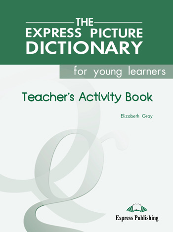 The Express Picture Dictionary for young leaners Activity Book (Teacher's)