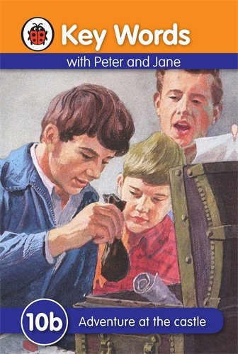Ladybird Key Words with Peter and Jane:  #10 Adventure At the Castle