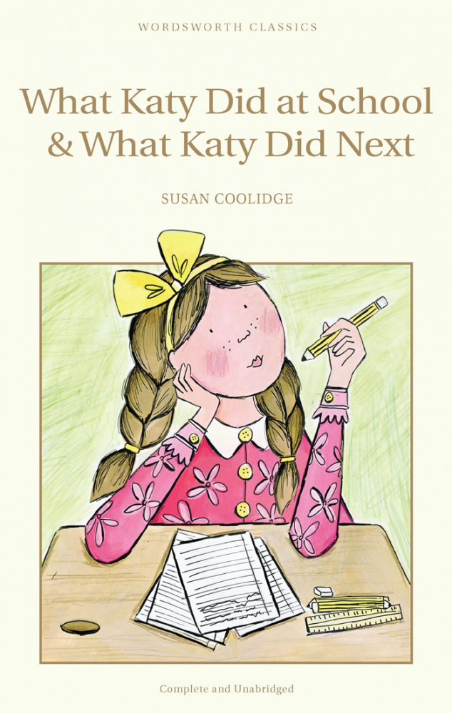 Coolidge S. What Katy Did at School & What Katy Did Next