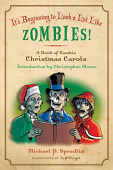 Spradlin Michael P.. It's Beginning to Look a Lot Like Zombies: Zombie Christmas Carols