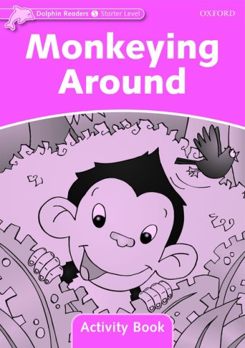 Dolphin Readers Starter Monkeying Around - Activity Book
