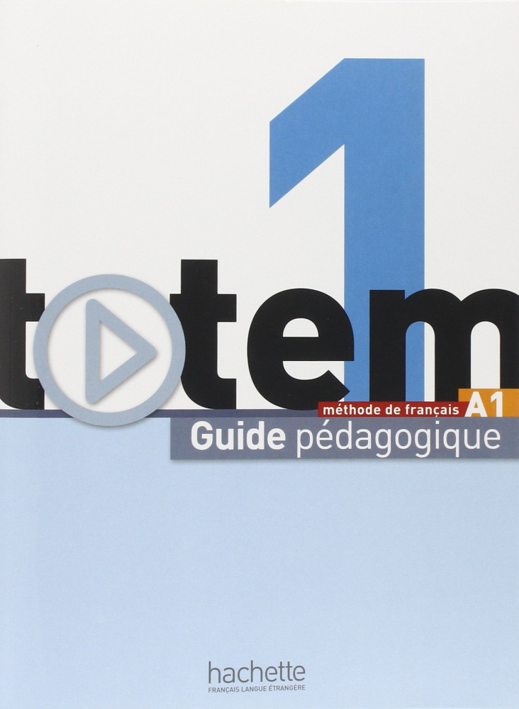 Totem 1 (A1) Guide pedagogique