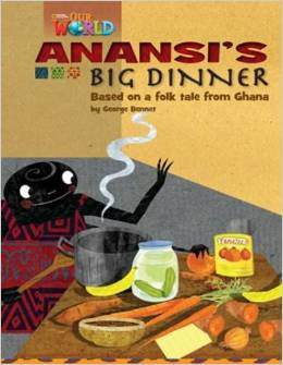 Our World Readers Level 3: Anansis Big Dinner
