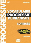 Vocabulaire progressif du français  3eme edition debutant - Corriges