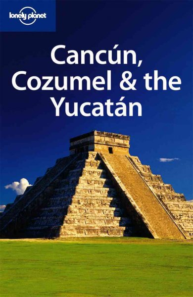 Cancun, Cozumel & the Yucatan travel gude (5th Edition)