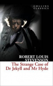 Collins Classics: Stevenson Robert Louis. Strange Case of Dr Jekyll and Mr Hyde