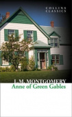 Collins Classics: Montgomery Lucy Maud. Anne of Green Gables