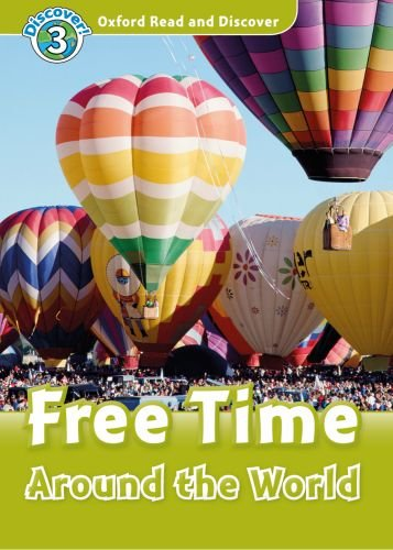 Oxford Read and Discover Level 3 Free Time Around the World