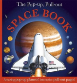 The Pop-up, Pull-out Space Book : Amazing Pop-Up Planets! Interactive Pull-Out Pages!