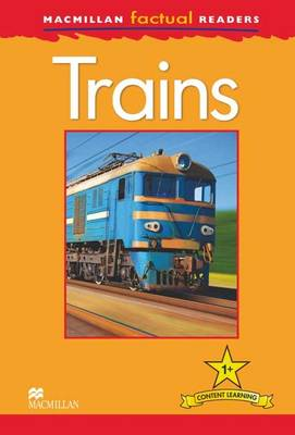 Macmillan Factual Readers: Level 1 +  Trains