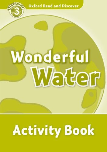 Oxford Read and Discover Level 3  Wonderful Water Activity Book