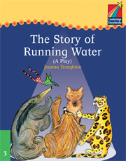 Cambridge Storybooks Level 3 The Story of Running Water (Play)