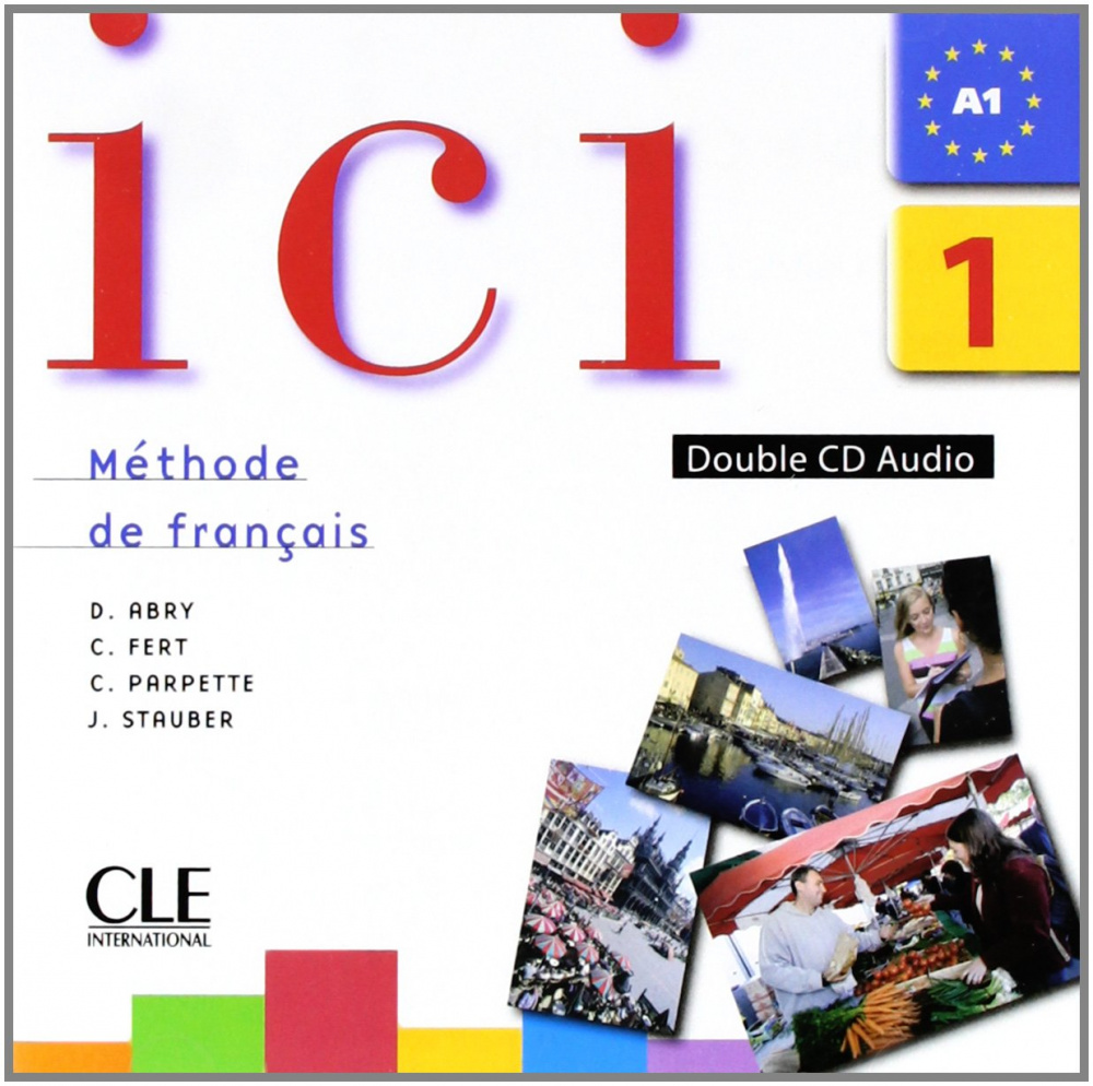 Ici 1 – 2 CD audio collectif niveau A1