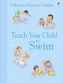 Parents' Guide : Teach Your Child to Swim
