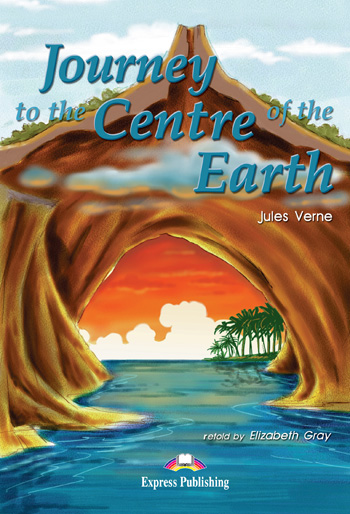 Graded Readers Level 1 Journey to the Centre of the Earth