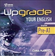 Upgrade Your English [Starter]: Class CD