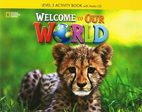 Welcome to Our World 3 Activity Book with CD