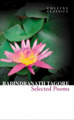 Collins Classics: Tagore Rabindranath. Selected Poems of Rabindranath Tagore