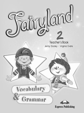 Fairyland 2 Vocabulary & Grammar (Teacher's)