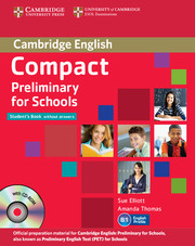 Compact Preliminary for Schools  Student's Pack (Student s Book without answers with CD-ROM, Workbook without answers with Audio CD)