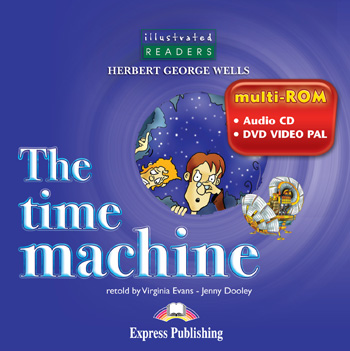 Illustrated Readers Level 3  The Time Machine (Audio CD / DVD Video PAL)
