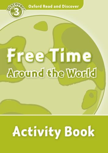 Oxford Read and Discover Level 3 Free Time Around the World Activity Book