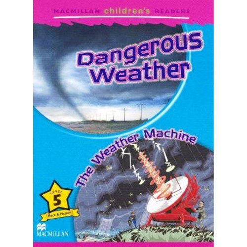 Macmillan Children's Readers Level 5 - Dangerous Weather - The Weather Machine