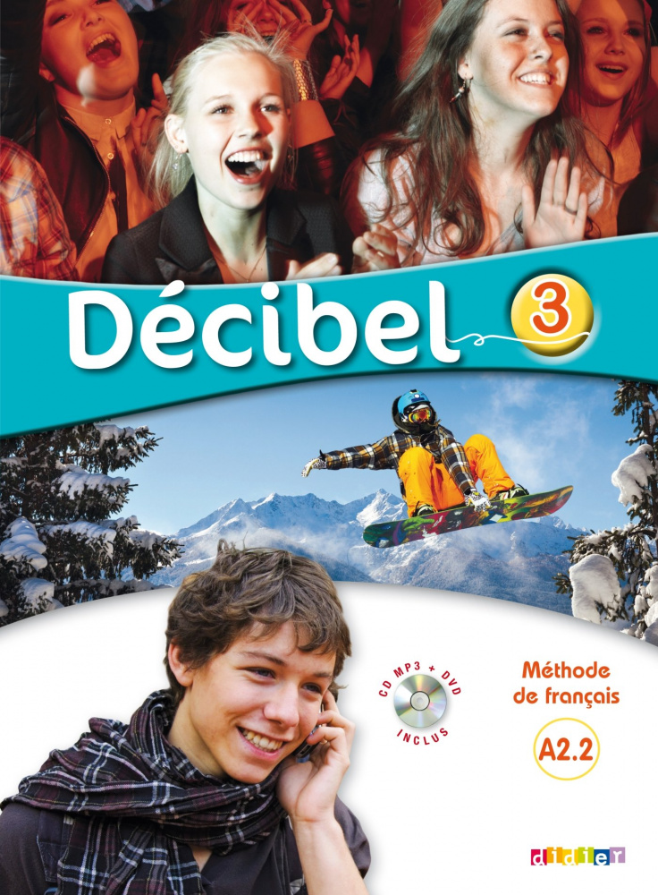 Decibel 3 niveau A2.2 Livre de l'eleve + CD MP3 + DVD