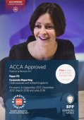 ACCA P2 Corporate Reporting (International & UK): Practice and Revision Kit