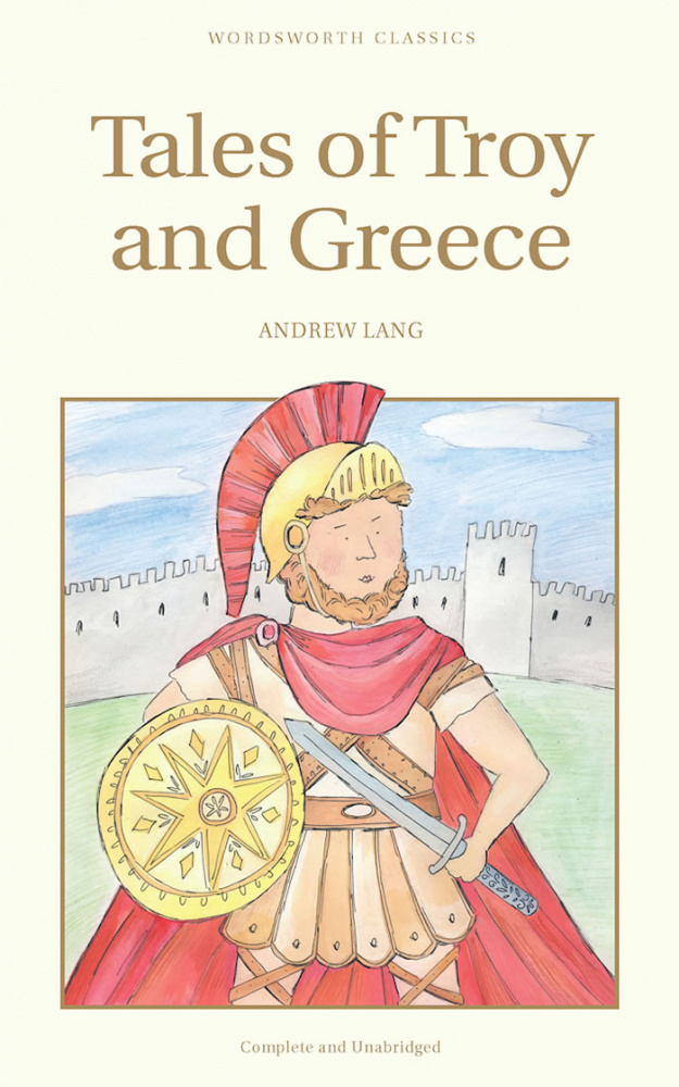 Lang A. Tales of Troy and Greece