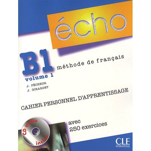 Echo B1 - Volume 1 - Cahier personnel d'apprentissage + CD-Audio + Corriges