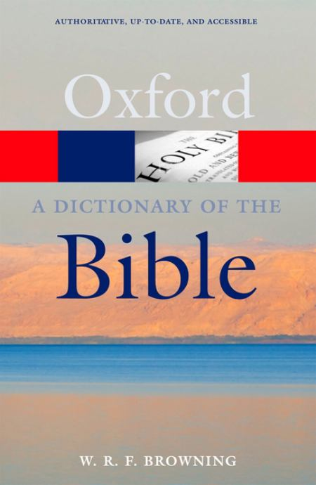 A Dictionary of the Bible, 2nd Edition (Oxford Paperback Reference)