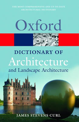 A Dictionary of Architecture and Landscape Architecture  (Oxford Paperback Reference)
