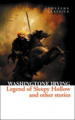 Collins Classics: Irving Washington. Legend of Sleepy Hollow and Other Stories