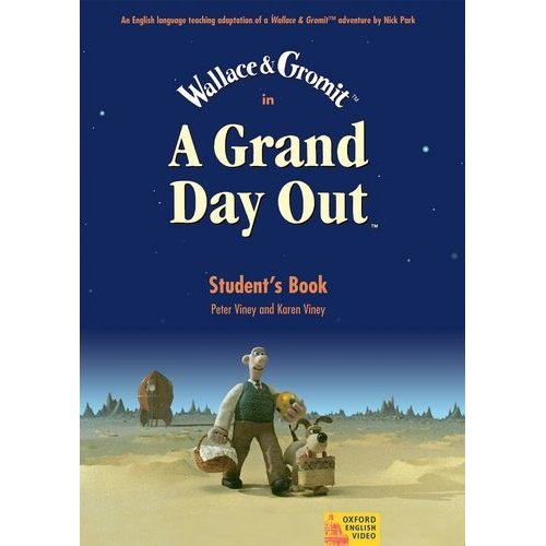 Wallace and Gromit: A Grand Day Out (Student's Book)