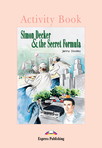 Graded Readers Level 1  Simon Decker & the Secret Formula Activity Book