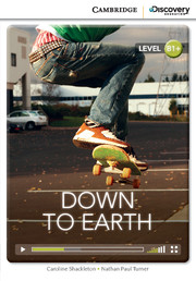 Cambridge Discovery Education Interactive Readers (B1+) Intermediate Down to Earth (Book with Online Access)
