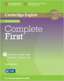 Complete First Second edition (for revised exam 2015) Teacher's Book with Teacher's Resources CD-ROM