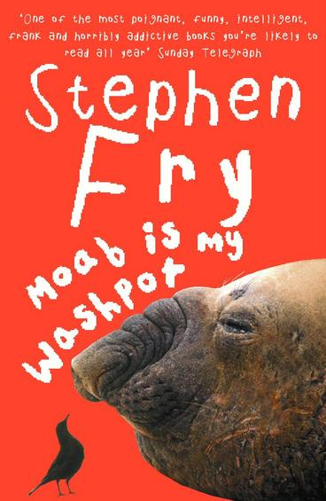 Fry Stephen.  Moab Is My Washpot