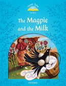 Classic Tales Second edition: Level 1: The Magpie and the Milk with MP3 Audio Download