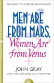 Gray John. Men Are from Mars, Women Are from Venus: A Practical Guide for Improving Communication and Getting What You Want in Your Relationships