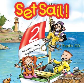 Set Sail! Level 2 Pupil's CD