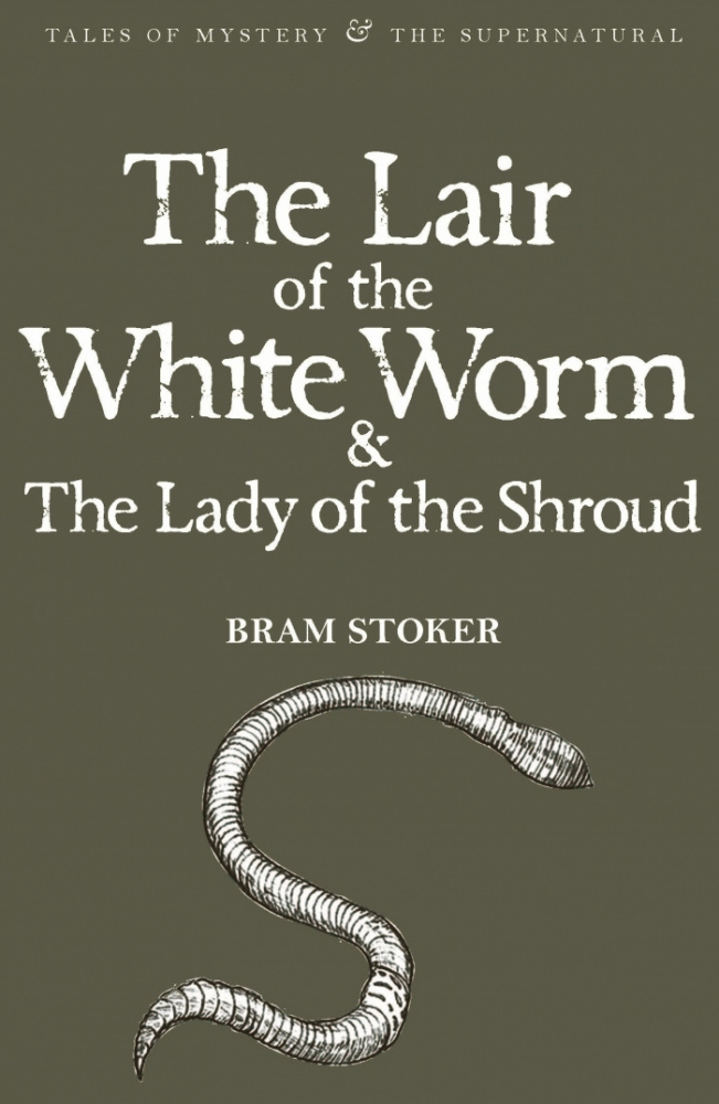 Stoker B. The Lair Of The White Worm & The Lady Of The Shroud
