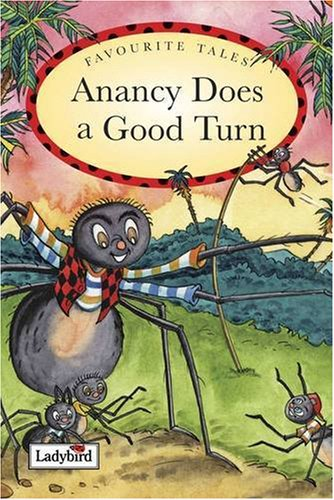 Ladybird Favourite:  Tales Anancy Does A Good Turn